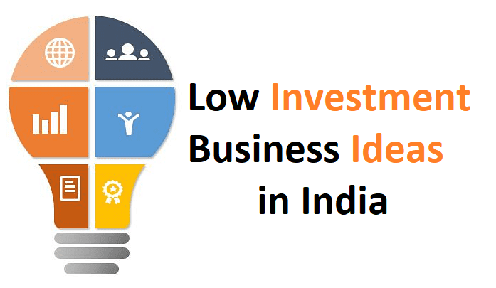 Low Investment Business Ideas in India