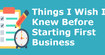 Things I Wish I Knew Before Starting First Business